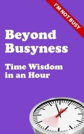 Stephen Cherry, Beyond Busyness: Time Wisdom in an Hour