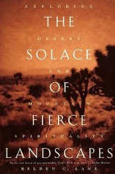 Belden C. Lane, The Solace of Fierce Landscapes: Exploring Desert and Mountain Spirituality