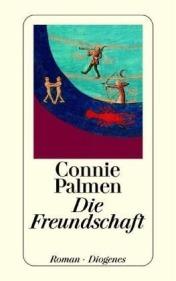 Connie Palmen, Die Freundschaft