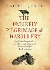 Rachel Joyce, The Unlikely Pilgrimage of Harold Fry