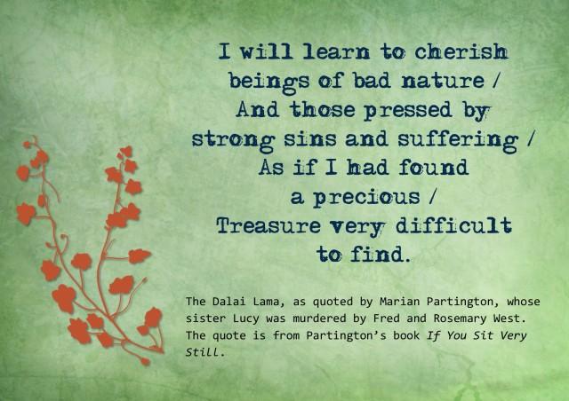 Cherish beings of bad nature
