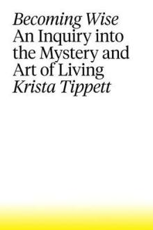 Krista Tippett, Becoming Wise
